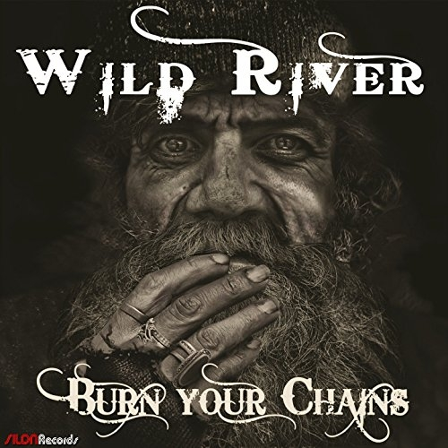 Wild River - Burn Your Chains (2015)