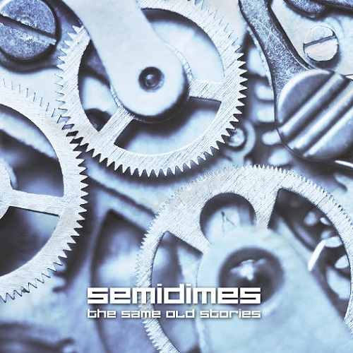 Semidimes - The Same Old Stories (2016)