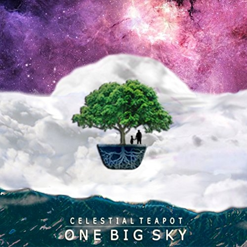 Celestial Teapot - One Big Sky (2015)