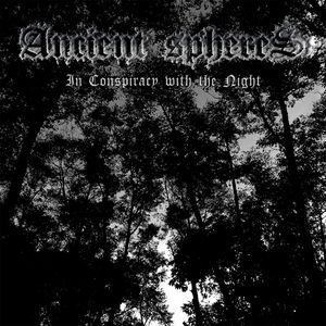 Ancient Spheres - In Conspiracy With The Night (2015)
