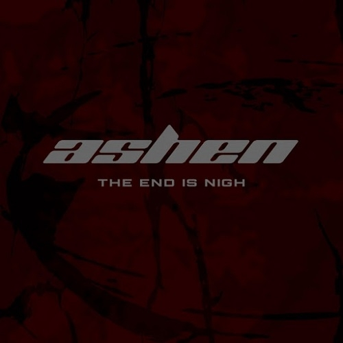 Ashen - The End Is Nigh (2016)