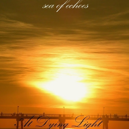 Sea of Echoes - At Dying Light (2016)