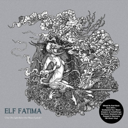 Elf Fatima - I See The Light Before Our Planet Explode (2015)