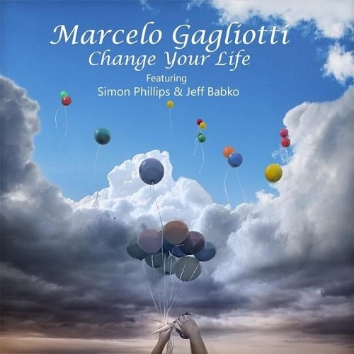 Marcelo Gagliotti - Change Your Life (2016)
