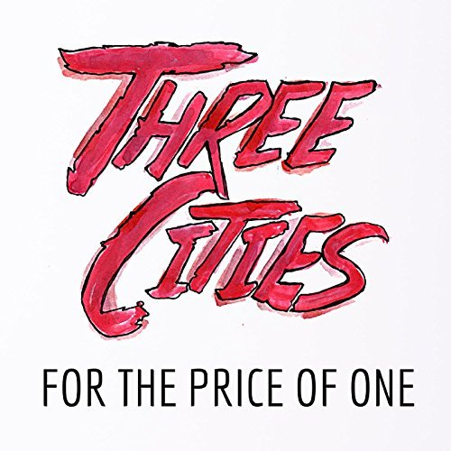 Three Cities - For the Price of One (2016)