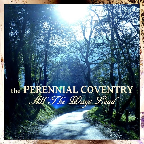 The Perennial Coventry - All The Ways Lead (2016)
