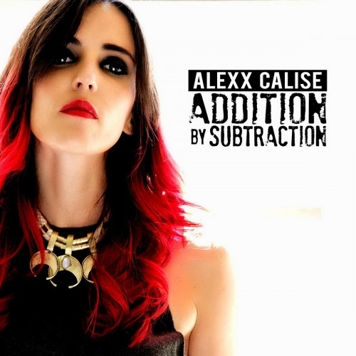 Alexx Calise - Addition By Subtraction (2016)