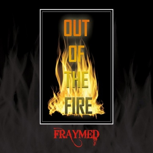 Fraymed - Out Of The Fire (2016)