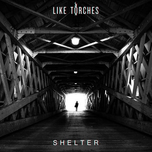 Like Torches - Shelter (2016)