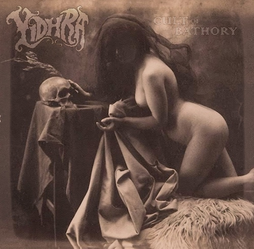 Yidhra - Cult Of Bathory (EP) (2016)