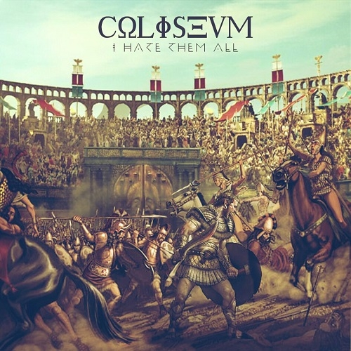Coliseum - I Hate Them All (ep) (2016)