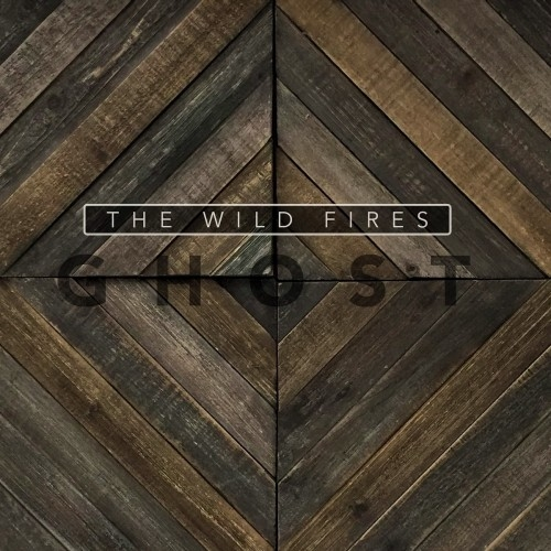 The Wild Fires - Ghost (2015)