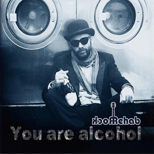 Rock Rehab - You Are Alcohol (2015)