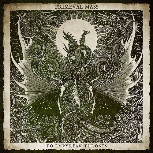 Primeval Mass - To Empyrean Thrones (2016)