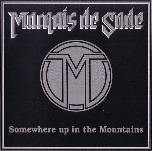 Marquis De Sade - Somewhere Up In The Mountains (Reissued 2015)