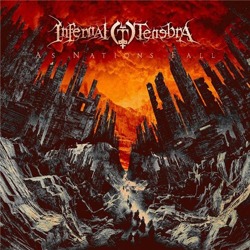 Infernal Tenebra - As Nations Fall (2016)