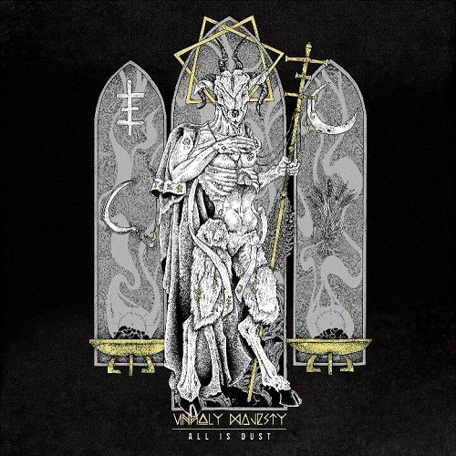 Unholy Majesty - All Is Dust (2015)