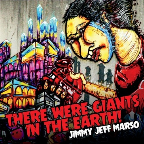Jimmy Jeff Marso - There Were Giants In The Earth! (2015)