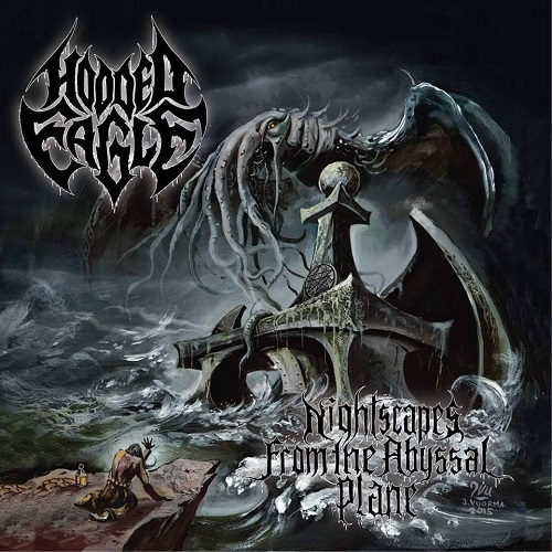 Hooded Eagle - Nightscapes From The Abyssal Plane (2015)