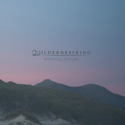 Wildernessking - Mystical Future (2016)