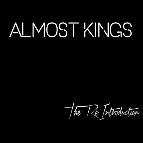 Almost Kings - The Reintroduction (2016)