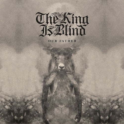 The King Is Blind - Our Father (2016)