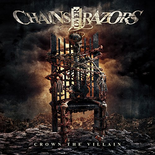 Chains Over Razors - Crown The Villain (2016)