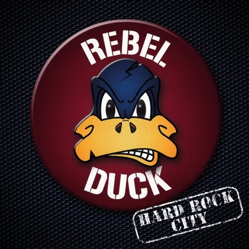 Rebel Duck - Hard Rock City (2015)