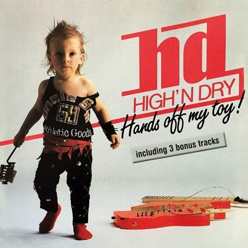 High'n Dry - Hands Off My Toy! (Reissue) (2016)