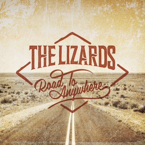 The Lizards - Road To Anywhere (2015)