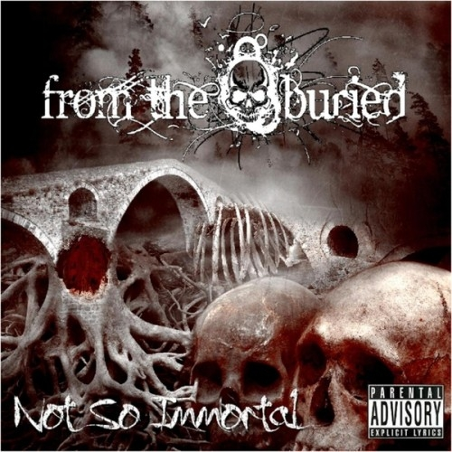 From The Buried - Not So Immortal (2015)