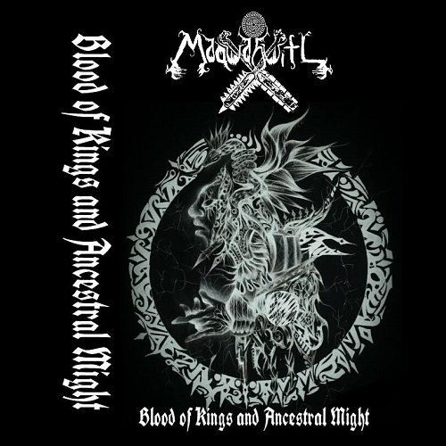 Maquahuitl - Blood Of Kings And Ancestral Might (2016)