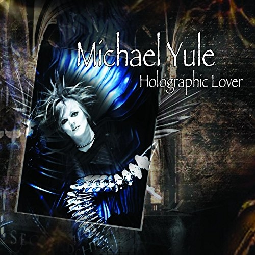 Michael Yule - Holographic Lover (2016)