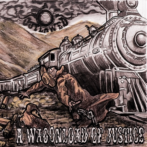 Outlawed - A Wagonload Of Justice (2015)