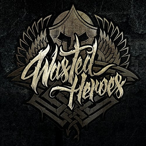 Wasted Heroes - Wasted Heroes (2016)