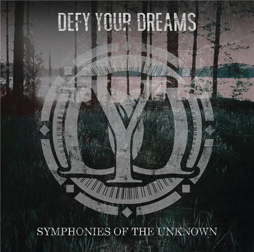 Defy Your Dreams - Symphonies of the Unknown (2016)