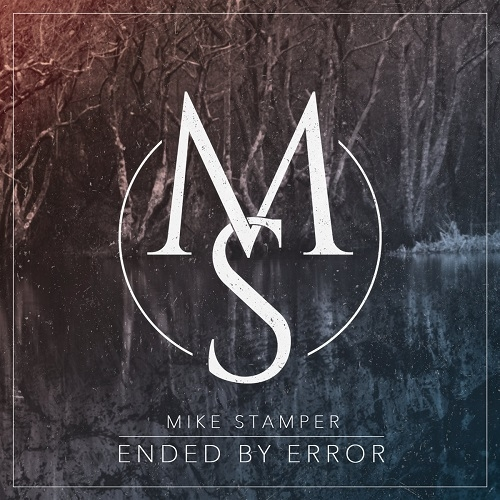 Mike Stamper - Ended By Error (2016)