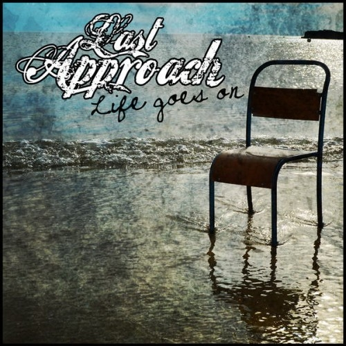 Last Approach - Life Goes On (2016)
