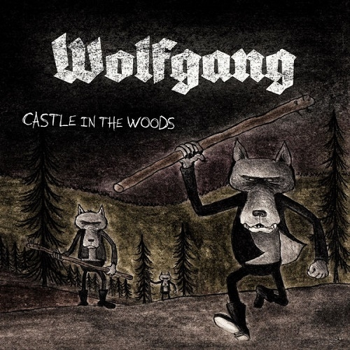 Wolfgang - Castle In The Woods (2016)