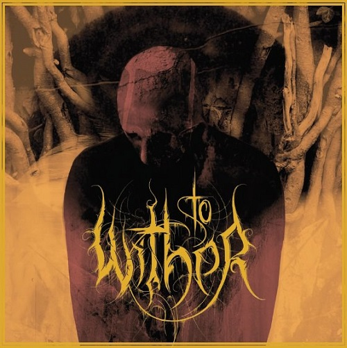 To Wither - Ending Days (2016)