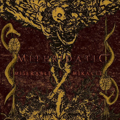 Mithridatic - Miserable Miracle (2016)