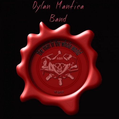Dylan Mantica Band - The Man In The Whole World (2016)