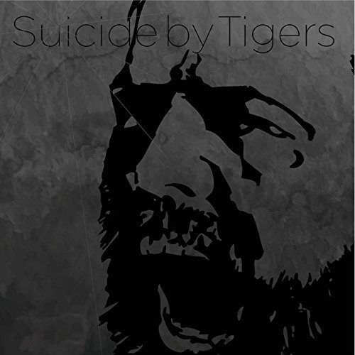 Suicide By Tigers - Suicide By Tigers (2016)