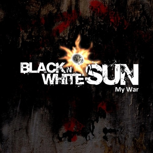 Black N' White Sun - My War (2016)