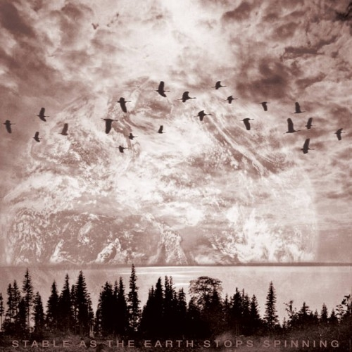 Then They Flew - Stable As The Earth Stops Spinning (2015)