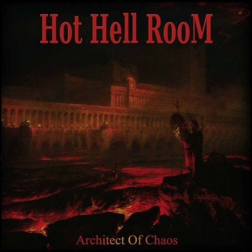 Hot Hell Room - Architect Of Chaos (2016)