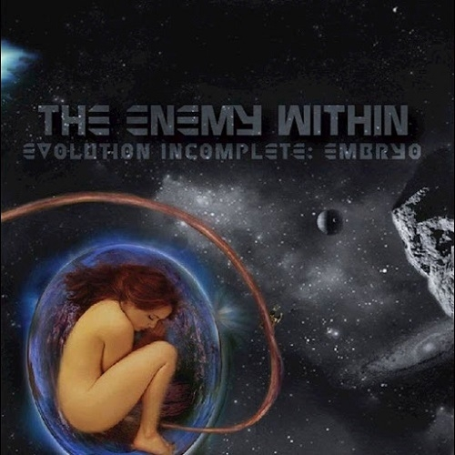 The Enemy WithIn - Evolution Incomplete: Embryo (2016)