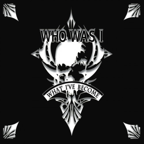 Who Was I - What I've Become (2016)