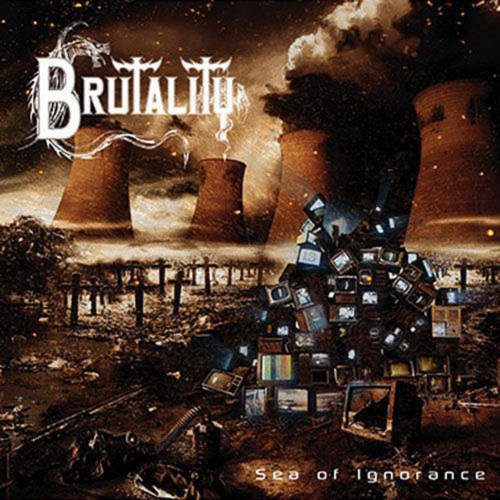 Brutality - Sea Of Ignorance (2016)
