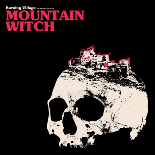 Mountain Witch - Burning Village (2016)
